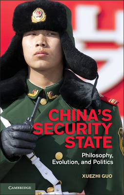 China's Security State: Philosophy, Evolution, and Politics (BOK)