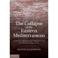 The Collapse of the Eastern Mediterranean: Climate Change and the Decline of the East, 950-1072 (BOK)