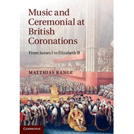 Music and Ceremonial at British Coronations: From James I to Elizabeth II (BOK)
