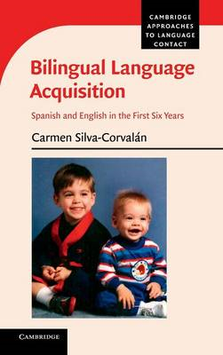 Bilingual Language Acquisition: Spanish and English in the First Six Years (BOK)