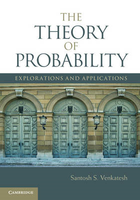 The Theory of Probability: Explorations and Applications (BOK)
