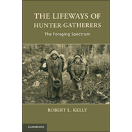 The Lifeways of Hunter-Gatherers: the Foraging Spectrum (BOK)
