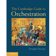 The Cambridge Guide to Orchestration (BOK)