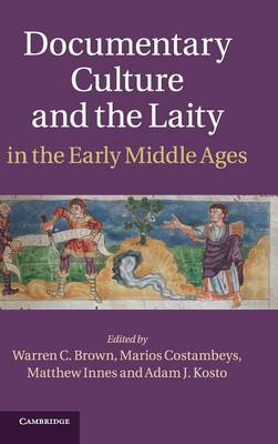 Documentary Culture and the Laity in the Early Middle Ages (BOK)