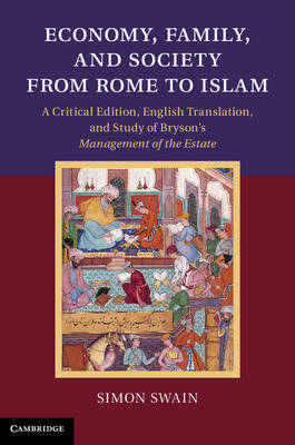Economy, Family, and Society from Rome to Islam: A Critical Edition, English Translation, and Study (BOK)