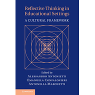 Reflective Thinking in Educational Settings: A Cultural Fram (BOK)