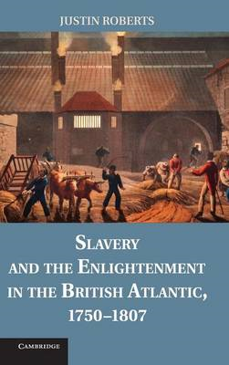Slavery and the Enlightenment in the British Atlantic, 1750- (BOK)