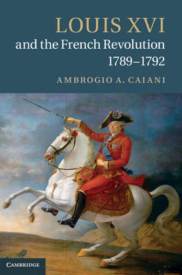 Louis XVI and the French Revolution, 1789-1792 (BOK)