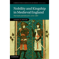 Nobility and Kingship in Medieval England: The Earls and Edward I, 1272-1307 (BOK)
