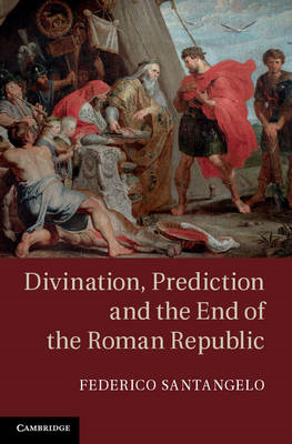 Divination, Prediction and the End of the Roman Republic (BOK)