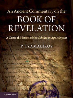 An Ancient Commentary on the Book of Revelation: A Critical Edition of the Scholia in Apocalypsin (BOK)