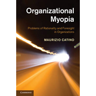 Organizational Myopia: Problems of Rationality and Foresight in Organizations (BOK)