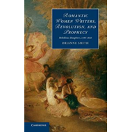 Romantic Women Writers, Revolution, and Prophecy (BOK)