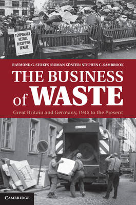 The Business of Waste: Great Britain and Germany, 1945 to the Present (BOK)