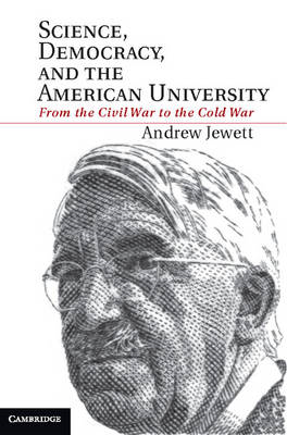 Science, Democracy, and the American University: From the Civil War to the Cold War (BOK)