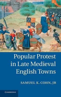 Popular Protest in Late Medieval English Towns (BOK)