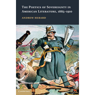 The Poetics of Sovereignty in American Literature, 1885-1910 (BOK)