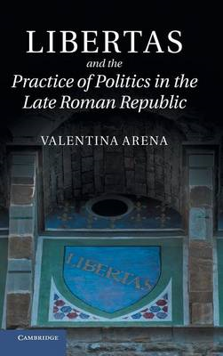 Libertas and the Practice of Politics in the Late Roman Repu (BOK)
