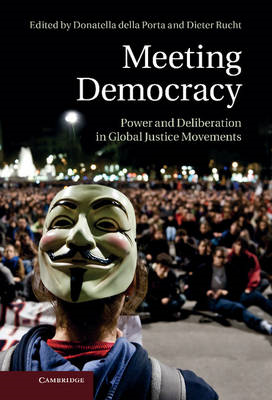 Meeting Democracy: Power and Deliberation in Global Justice Movements (BOK)