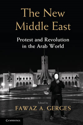 The New Middle East: Protest and Revolution in the Arab World (BOK)