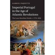 Imperial Portugal in the Age of Atlantic Revolutions (BOK)