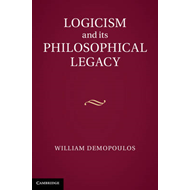 Logicism and Its Philosophical Legacy (BOK)