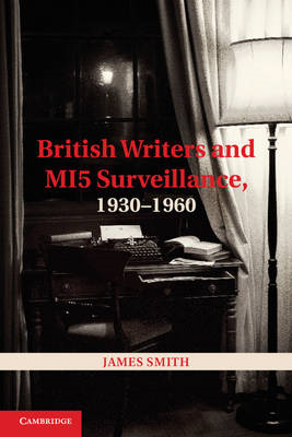 British Writers and MI5 Surveillance, 1930-1960 (BOK)