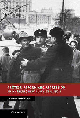Protest, Reform and Repression in Khrushchev's Soviet Union (BOK)
