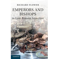 Emperors and Bishops in Late Roman Invective (BOK)