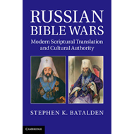 Russian Bible Wars: Modern Scriptural Translation and Cultural Authority (BOK)