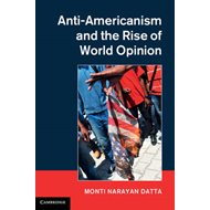 Anti-Americanism and the Rise of World Opinion (BOK)