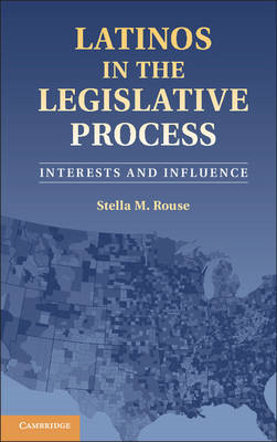Latinos in the Legislative Process: Interests and Influence (BOK)