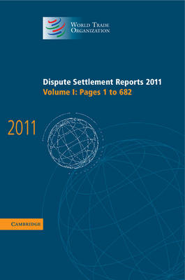 Dispute Settlement Reports 2011: Volume 1, Pages 1-682 (BOK)