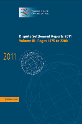 Dispute Settlement Reports 2011: Volume 3, Pages 1475-2200 (BOK)
