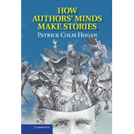 How Authors' Minds Make Stories (BOK)