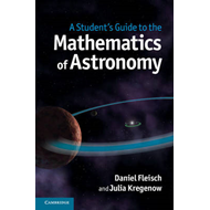 Student's Guide to the Mathematics of Astronomy (BOK)