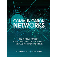 Communication Networks: An Optimization, Control and Stochastic Networks Perspective (BOK)