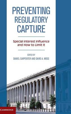 Preventing Regulatory Capture: Special Interest Influence and How to Limit it (BOK)