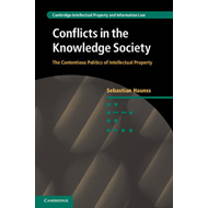 Conflicts in the Knowledge Society: The Contentious Politics of Intellectual Property (BOK)