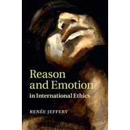 Reason and Emotion in International Ethics (BOK)