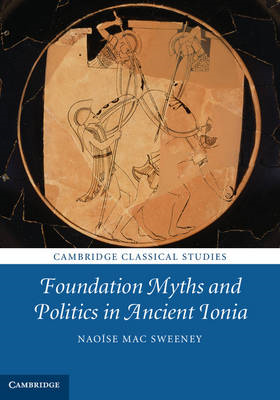 Foundation Myths and Politics in Ancient Ionia (BOK)