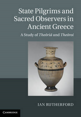State Pilgrims and Sacred Observers in Ancient Greece (BOK)