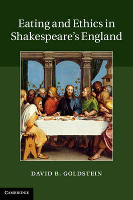 Eating and Ethics in Shakespeare's England (BOK)