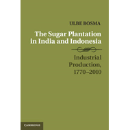 The Sugar Plantation in India and Indonesia: Industrial Production, 1770-2010 (BOK)