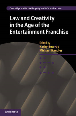 Law and Creativity in the Age of the Entertainment Franchise (BOK)