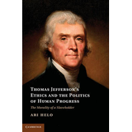 Thomas Jefferson's Ethics and the Politics of Human Progress (BOK)