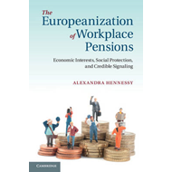 The Europeanization of Workplace Pensions: Economic Interests, Social Protection, and Credible Signa (BOK)