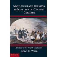 Secularism and Religion in Nineteenth-Century Germany (BOK)