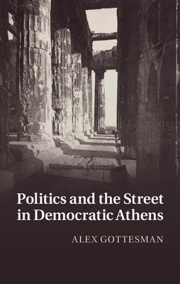 Politics and the Street in Democratic Athens (BOK)