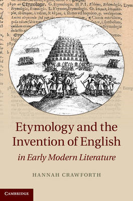 Etymology and the Invention of English in Early Modern Literature (BOK)